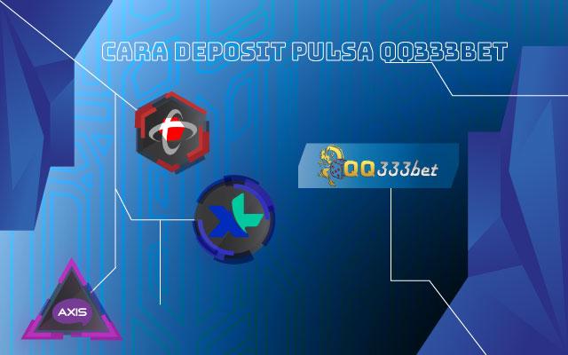 Cara Deposit Pulsa QQ333BET